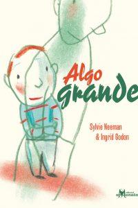 Algo grande – Sylvie Neeman & Ingrid Godon