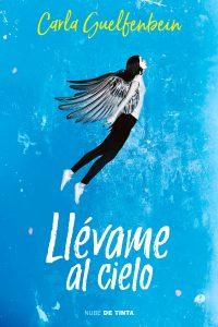Llévame al cielo – Carla Guelfenbein
